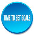 time to set goals blue round flat isolated push vector image vector image