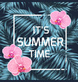 summer time banner orchid palm leaves blue black vector image vector image