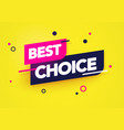 dynamic label with text best choice vector image vector image