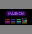 neon name of valencia city vector image