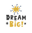 dream big scandinavian childish poster vector image vector image