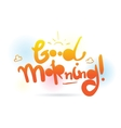 Good morning inscription design for vector image