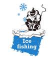 fisherman on ice fishing vector image