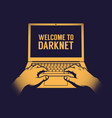 hands a hacker entering a darknet on a laptop vector image vector image