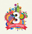 Happy birthday 3 year greeting card poster color vector image vector image