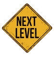 next level vintage rusty metal sign vector image vector image