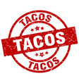 tacos round red grunge stamp vector image vector image