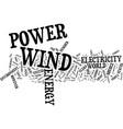 the benefits of wind power text background word vector image vector image