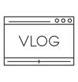 vlog icon outline style vector image vector image