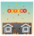 hello autumn background with a small house vector image