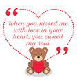 Inspirational love quote When you kisses me with vector image