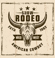 rodeo show vintage emblem with bull skull vector image vector image