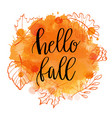 autumn lettering phrase on watercolor imitation vector image vector image