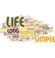 for a long life keep your life simple text vector image vector image