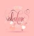 happy valentines day romantic love calligraphy vector image vector image