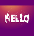 hello banner poster and sticker concept vector image vector image