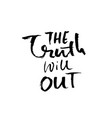 the truth will out hand drawn lettering vector image vector image