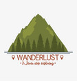 wanderlust label with landscape and forest scene vector image vector image