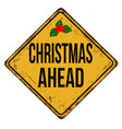 christmas ahead vintage rusty metal sign vector image vector image