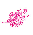 happy valentine s day hand drawn brush lettering vector image vector image