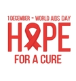 World aids day 1 december card Hope with red vector image