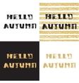 Hello Autumn Hand drawn modern grunge vector image