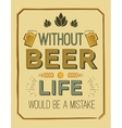 poster with quote - without beer life vector image vector image