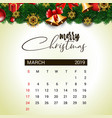 2019 march calendar design template of christmas vector image
