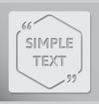 the speech bubble hexagon empty quote bracket vector image