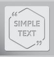 the speech bubble hexagon empty quote bracket vector image