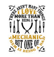 mechanic dad father day quote and saying good for vector image