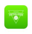 virtual guide icon green vector image