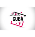cuba welcome to word text with handwritten font vector image