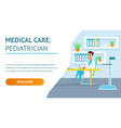 medical care pediatrician doc hospital examination vector image vector image