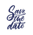save the date phrase or message written with fancy vector image vector image
