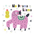 no drama llama funny print with hand drawn vector image vector image