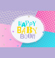 baby boom happy birthday memphis style vector image