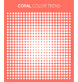 coral trendy color circle in halftone halftone vector image vector image