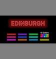 neon name of edinburgh city vector image