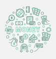 money concept round made vector image vector image