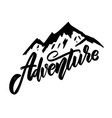adventure lettering phrase with mountains design vector image vector image