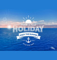 summer holiday card blurred background vector image