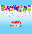 birthday bright holiday balloons vector image