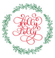 have a holly jolly christmas modern calligraphy vector image