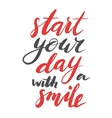 Start your day with a smile Modern calligraphy vector image
