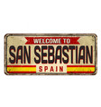 welcome to san sebastian vintage rusty metal sign vector image