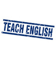 square grunge blue teach english stamp vector image vector image