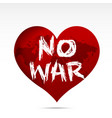 calligraphy no war text on world map red heart vector image vector image