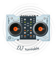 dj turntable with lot of functions for music tune vector image vector image