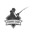 fishing camp emblem template with fisherman vector image